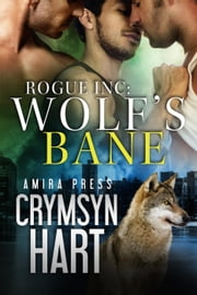 Rogue Inc: Wolf's Bane ebook by Crymsyn Hart