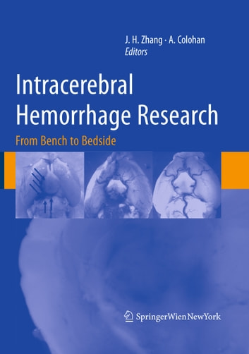 Intracerebral Hemorrhage Research - From Bench to Bedside ebook by