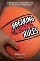 Breaking Cardinal Rules ebook by Katina Powell,Dick Cady