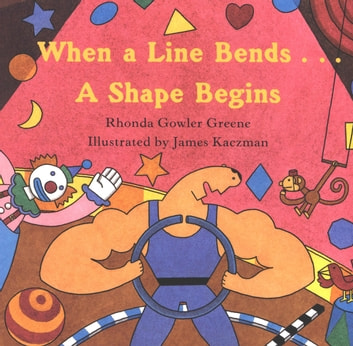 When a Line Bends . . . A Shape Begins ebook by Rhonda Gowler Greene