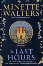 The Last Hours - A sweeping, utterly gripping historical series for fans of Kate Mosse and Julian Fellowes ebook by Minette Walters