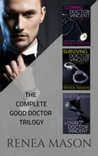 The Complete Good Doctor Trilogy - The Good Doctor Trilogy ebook by Renea Mason