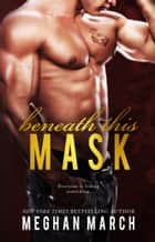 Beneath This Mask ebook by