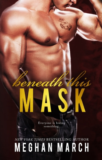 Beneath This Mask ebook by Meghan March
