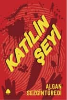 Katilin Şeyi ebook by Algan Sezgintüredi