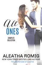 All ONES - The Complete Collection ebook by Aleatha Romig