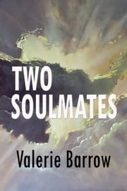 Two Soulmates ... Walking Through Time and History ebook by Valerie Barrow