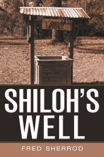 SHILOH'S WELL ebook by Fred Sherrod