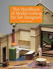 Handbook of Model-making for Set Designers ebook by Colin Winslow