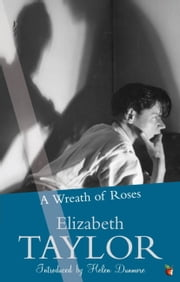 A Wreath Of Roses ebook by Elizabeth Taylor,Helen Dunmore