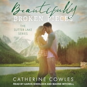 Beautifully Broken Pieces audiobook by Catherine Cowles