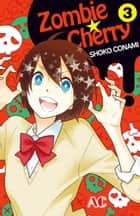 Zombie Cherry - Volume 3 eBook by Shoko Conami