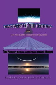 TRUE PLANETARY MOTIONS AND RHYTHMIC CLIMATIC CHANGES ebook by Manhin Look-Yat & Helen Look-Yat Taylo