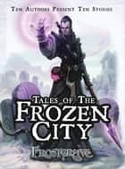 Frostgrave: Tales of the Frozen City ebook by Mr Joseph A. McCullough
