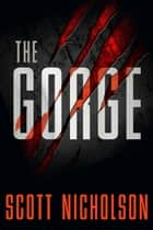 The Gorge ebook by Scott Nicholson