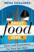 Great Food Jobs 2 ebook by Irena Chalmers