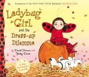 Ladybug Girl and the Dress-up Dilemma ebook by David Soman,Jacky Davis,Nicole Balick