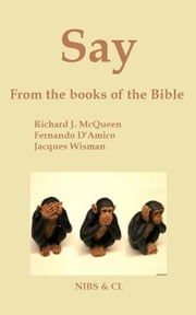 Say: From the books of the Bible ebook by Richard J. McQueen