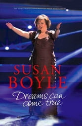 Susan Boyle: Dreams Can come True: Dreams Can Come True ebook by Alice Montgomery