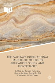 The Palgrave International Handbook of Higher Education Policy and Governance ebook by Jeroen Huisman,Harry de Boer,David D. Dill,Dr Manuel Souto-Otero