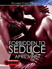 Forbidden to Seduce ebook by April Vine