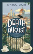 Death in August - Book One ebook by Marco Vichi, Stephen Sartarelli