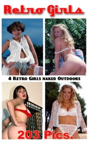 4 Retro Girls Naked Outdoors ebook by Angel Delight,Glam Photoman