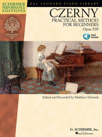 Carl Czerny - Practical Method for Beginners, Op. 599 (Music Instruction) ebook by Carl Czerny,Matthew Edwards