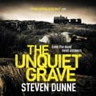 The Unquiet Grave (DI Damen Brook 4) - The Unquiet Grave (DI Damen Brook 4) audiobook by Steven Dunne