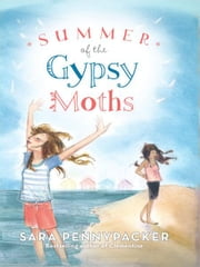 Summer of the Gypsy Moths ebook by Sara Pennypacker