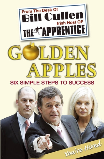 Golden Apples: Six Simple Steps to Success ebook by Bill Cullen