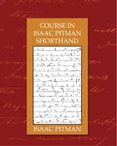 Course in Isaac Pitman Shorthand ebook by Isaac Pitman