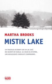 Mistik Lake - Un roman à suspense eBook by Martha Brooks, Fenn Troller, Emmanuèle Sandron