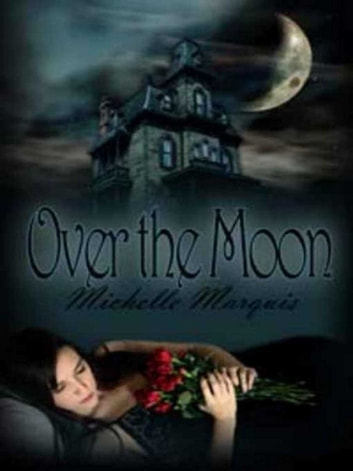 Over The Moon ebook by Michelle Marquis