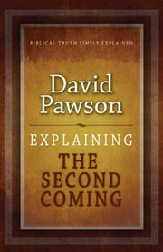 Explaining the Second Coming ebook by David Pawson