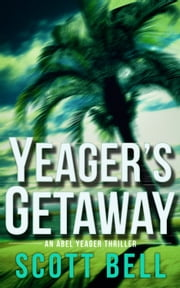 Yeager's Getaway ebook by Scott Bell