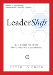 Leadershift - Six Steps to High Performance Leadership ebook by Peter O'Brien