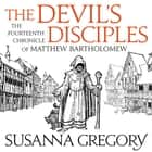 The Devil's Disciples - The Fourteenth Chronicle of Matthew Bartholomew audiobook by Susanna Gregory