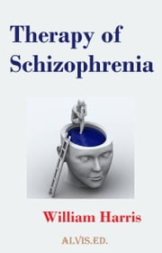 Therapy of Schizophrenia ebook by William Harris