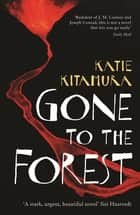 Gone to the Forest ebook by Katie Kitamura