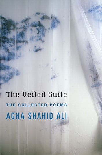 The Veiled Suite: The Collected Poems