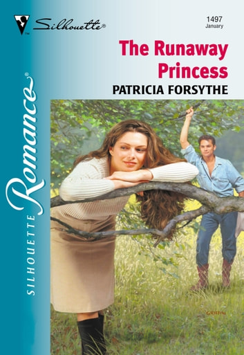 The Runaway Princess (Mills & Boon Silhouette) ebook by Patricia Forsythe