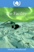 UNCGSC: The Facility ebook by Michel Weatherall