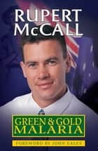Green and Gold Malaria ebook by Rupert McCall