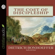 The Cost of Discipleship audiobook by Dietrich Bonhoeffer