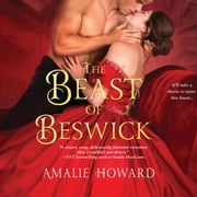 The Beast of Beswick audiobook by Amalie Howard