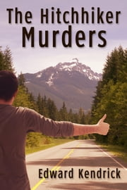 The Hitchhiker Murders ebook by Edward Kendrick