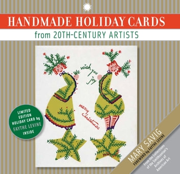 Handmade Holiday Cards from 20th-Century Artists ebook by Mary Savig