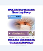NCLEX Psychiatric Nursing - Exam Preparation Plus 280 Questions/Answers ebook by Mike Rosagast