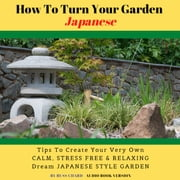 11 Simple Ways To Turn Your Garden Japanese audiobook by Russ Chard